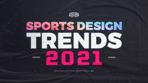 sports design trends of 2021